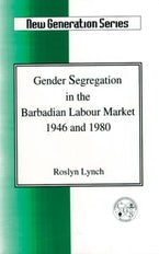 Gender Segregation in the Barbadian Labour Market 1946 and 1980