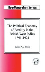 The Political Economy of Fertility in the British West Indies, 1891-1921