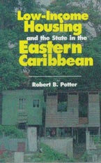 Low-Income Housing & The State in the Eastern Caribbean