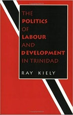 Politics of Labour and Development In Trinidad