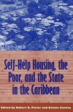 Self-Help Housing, The Poor, And The State In The Caribbean