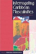 Interrogating Caribbean Masculinities