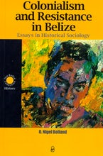 Colonialism and Resistance in Belize