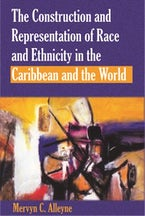 Construction and Representation of Race and Ethnicity in the Caribbean and the World