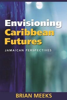 Envisioning Caribbean Futures