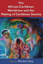 African-Caribbean Worldview And The Making Of Caribbean Society