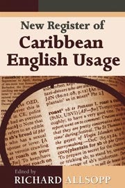 New Register of Caribbean English Usage