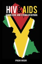 HIV & AIDS Knowledge and Stigma in Guyana