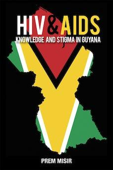 HIV and AIDS Knowledge and Stigma in Guyana