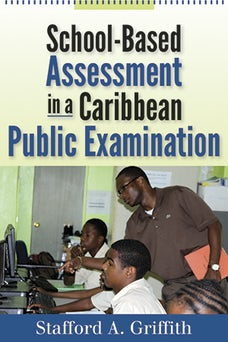 School-Based Assessment in a Caribbean Public Examination