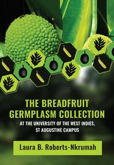 The Breadfruit Germplasm Collection at the University of the West Indies, St Augustine