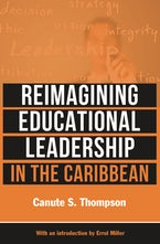 Reimagining Educational Leadership in the Caribbean