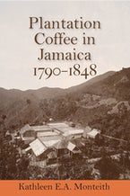 Plantation Coffee in Jamaica, 1790-1848