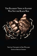 The Blackest Thing in Slavery Was Not the Black Man