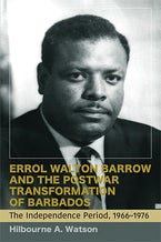 Errol Walton Barrow and the Postwar Transformation of Barbados