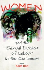 Women and the Sexual Division of Labour in the Caribbean