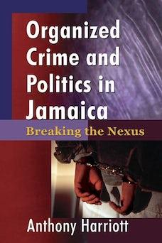 Organized Crime and Politics in Jamaica